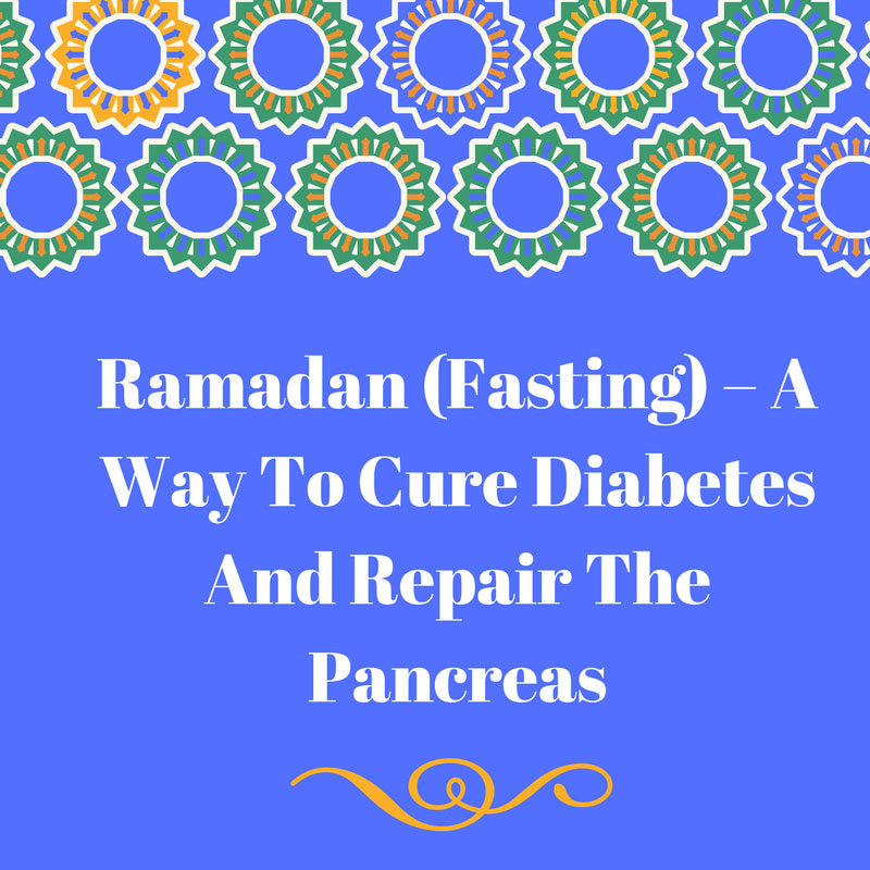 Ramadan & Cure of Diabetes - Hidden Pearls
