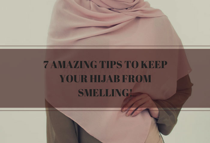 7-amazing-tips-to-keep-your-hijab-from-smelling