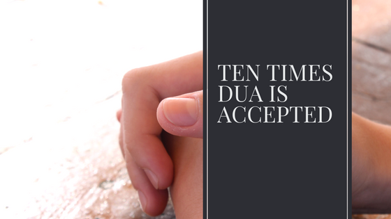 ten times dua is accepted