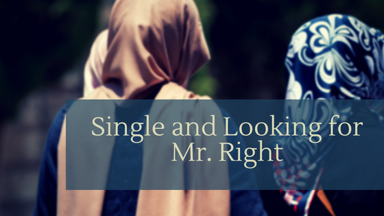 Single and Looking Mr. Right