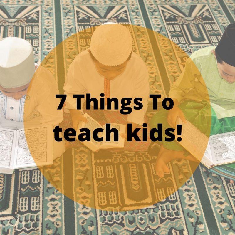 Raising Children With Akhlaq - 7 Tips