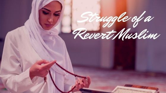 Struggles of a Revert Muslim