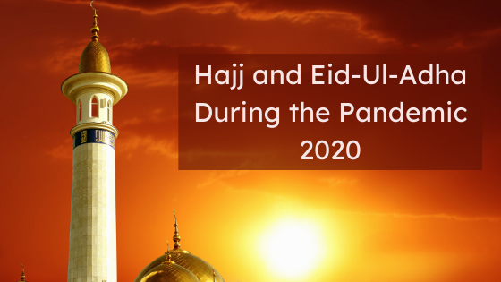 Hajj and Eid Ul Adha during the Pandemic