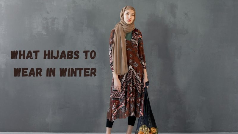 What Hijabs to Wear In Winter